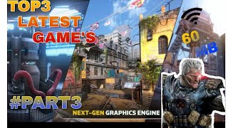 TOP 3 LATEST GAMES UNDER 60 MB|2018|#PART 3