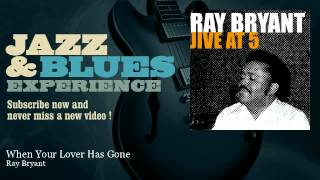 Ray Bryant - When Your Lover Has Gone - JazzAndBluesExperience
