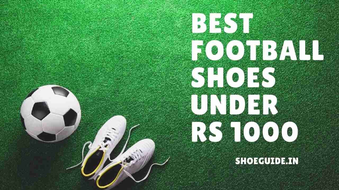 1cd792ca2 11 Best Football Shoes Under Rs 1000 India (New Added)