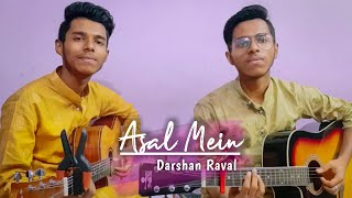 Asal Mein - Darshan Raval   Unplugged Cover By   Khan Bros   Indie Music Label   Latest Song 2020