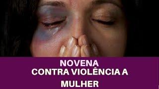 NOVENA PODEROSA PARA ACABAR COM A VIOLENCIA CONTRA MULHER - SIMPATIA PARA ACABAR COM VIOLENCIA