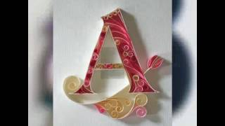 QUILLING LETTER'S.......A - Z...
