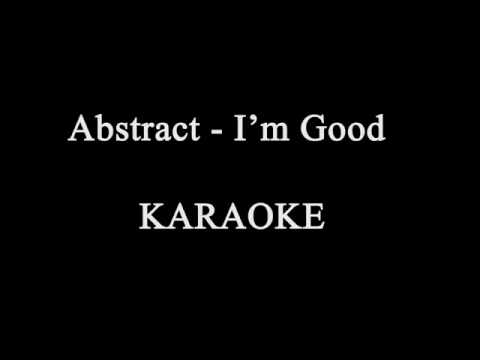 Abstract - I'm good (karaoke/original)