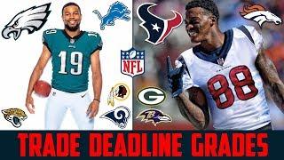 NFL TRADE DEADLINE GRADES - NFL Trades 2018 (NFL Trade Deadline 2018) Texans Broncos Lions Eagles
