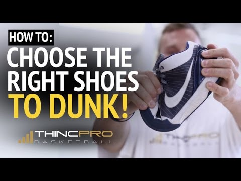 How to Choose The Right Shoes to DUNK!