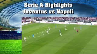 Serie A Highlights Juventus vs Napoli