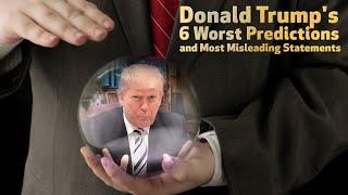 Donald Trump's 6 Worst Predictions