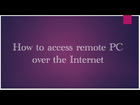 Remote PC Access | How to access remote PC over the Internet