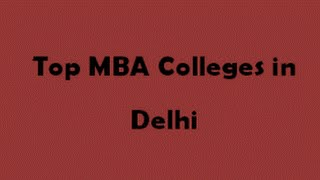 Top 10 MBA - Top 10 Best MBA Colleges in Delhi