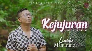 LUNDU MANURUNG - KEJUJURAN I LAGU TERBARU 2021 I OFFICIAL MUSIC VIDEO