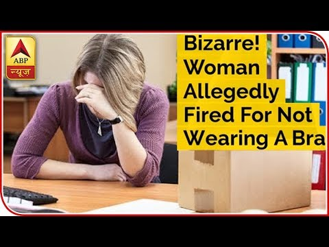 Bizarre Woman Allegedly Fired For Not Wearing A Bra  ABP News