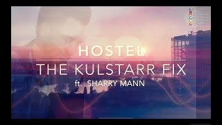 Hostel | Sharry Mann | Kulstarr | Parmish Verma | Remix | Mark Morrison