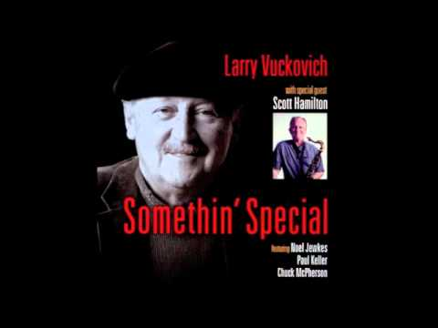 Somethin' Special - Larry Vuckovich