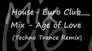 House- Euro Club Mix - Age of Love