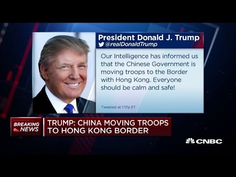 Trump tweets that China's moving troops to Hong Kong border