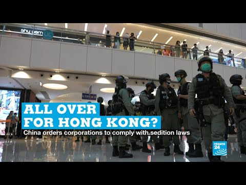 All over for Hong Kong? China orders corporations to comply with new sedition laws