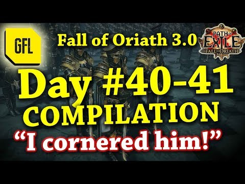 Path of Exile 3.0 Fall of Oriath: DAY #40-41 Compilation and Highlights from Youtube and Twitch