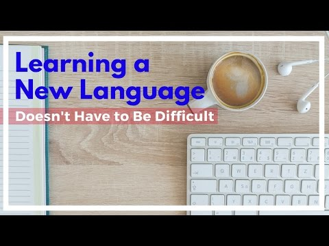 Learning a New Language Doesn't Have to Be Difficult