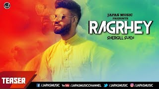 NEW PUNJABI SONG TEASER   RAGRHEY    SHERGILL SUKH   JAPAS MUSIC