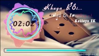 Khuya Rồi...  Ngủ Đi Em ( Part 2 ) - Kelleys TK [ Sóng Nhạc ]
