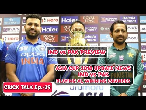 Crick Talk: IND vs PAK Asia Cup 2018 | Playing XI | Winning Chances | Asia Cup 2018 Update News | thumbnail