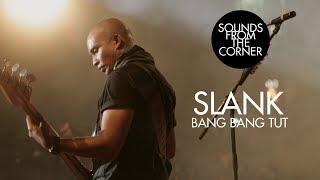 Slank - Bang Bang Tut | Sounds From The Corner Live #21