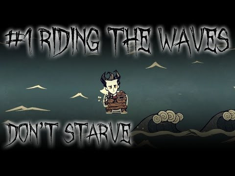 #1 Riding the Waves - Don't Starve Shipwrecked