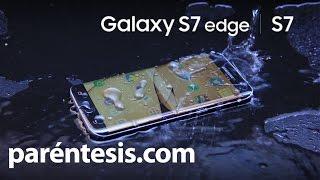 Samsung Galaxy S7 y S7 edge, poderoso y resistente al agua. Review en español