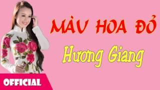 Màu Hoa Đỏ - Hương Giang [Official Audio]