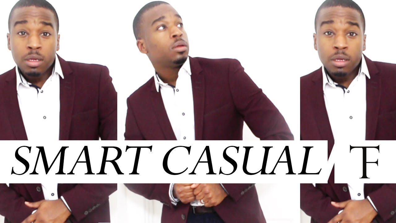 WHAT IS SMART CASUAL?! - YouTube