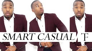 WHAT IS SMART CASUAL?!