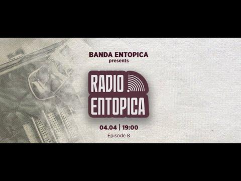 Radio Entopica || Ep. 8