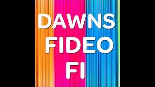 Dawns Fideo Fi | Fideo Fi