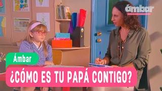 Las aventuras de Ámbar - ¿Cómo es tu papá contigo? / Capítulo 97