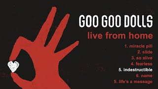 Goo Goo Dolls - Indestructible [Live From Home]