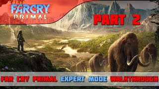 Far Cry: Primal Walkthrough - Expert - Part 2 - Deep Wounds