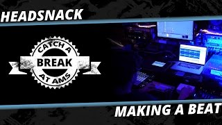 Headsnack Making a Beat - Catch a Break at AMS