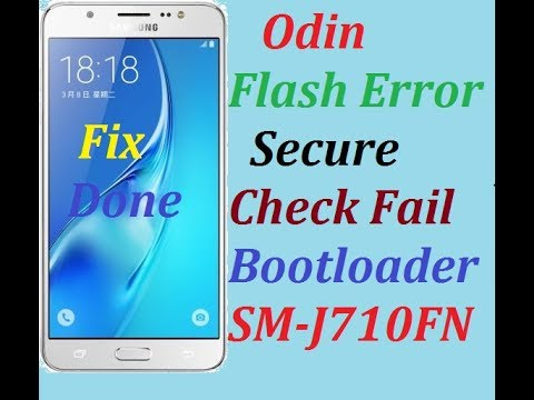 Fix Secure Check Fail Bootloader J710FN 100% Working Solution