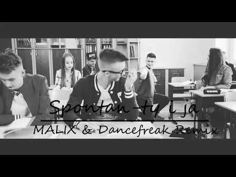 Spontan- Ty i Ja (MALIX & DanceFreak Remix)