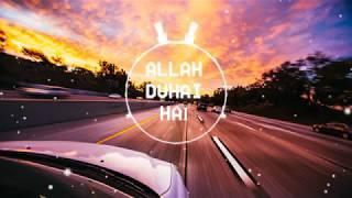 Allah Duhai Hai - BASS BOOSTED - 2018
