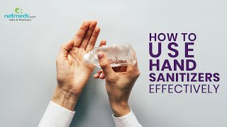 COVID-19: How To Use Hand Sanitizers Effectively