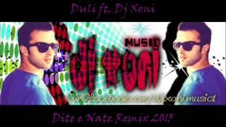 Duli ft. Dj Xoni - Dite e Nate Remix 2015