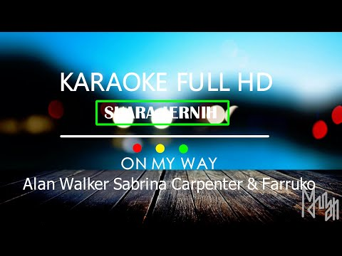 alan-walker-sabrina-carpenter-&-farruko-on-my-way-karaoke