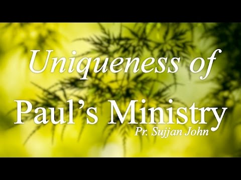 """Worship: """"Uniqueness Of Paul's Ministry"""""""