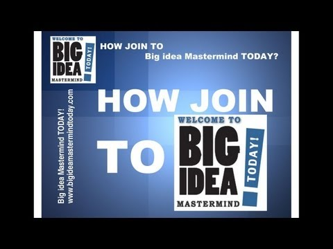 How join to Big Idea MasterMind?  Big Idea MasterMind TODAY! Series -- 02!