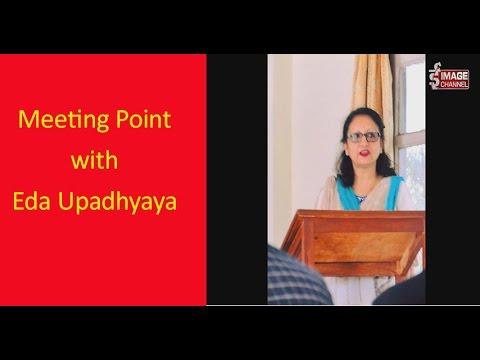 Meeting Point with Eda Upadhyaya \इदा उपाध्याय