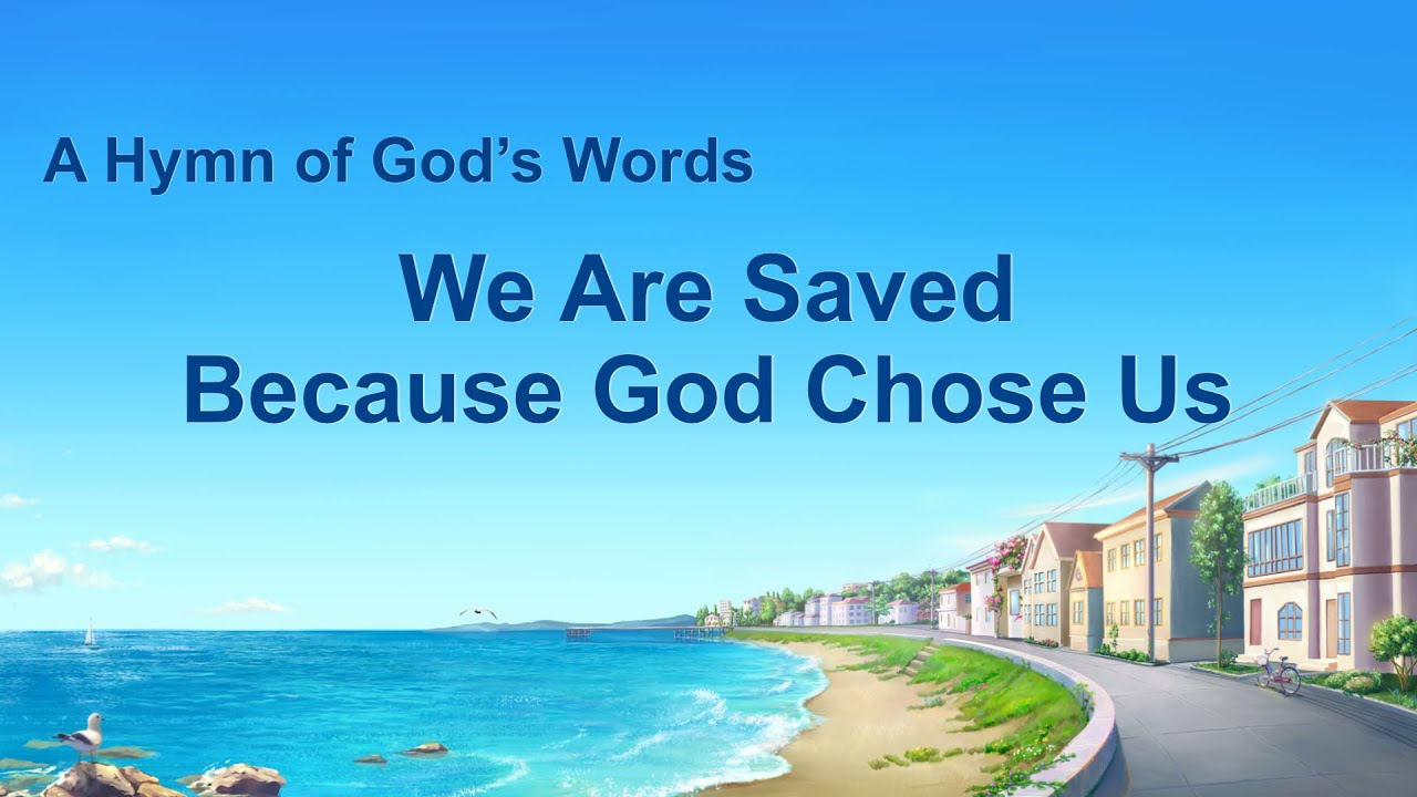 "English Christian Song | ""We Are Saved Because God Chose Us"""