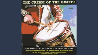 The Regimental Marches of the Guards: British Grenadiers / Milanollo / Heilan