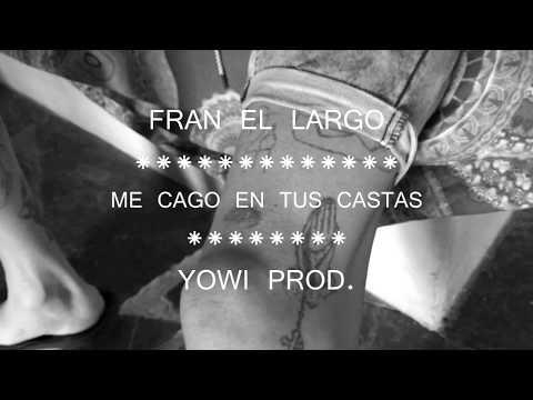 FRAN EL LARGO-MCETC(YOWI PROD)