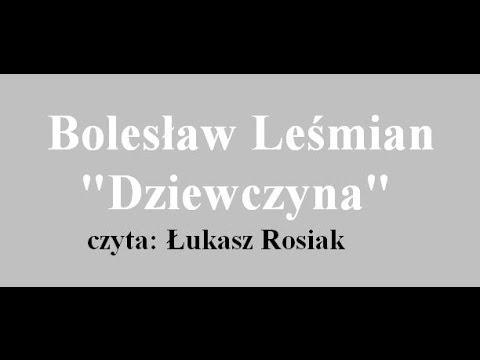Dziewczyna Bolesław Leśmian Czyta łukasz Rosiak Zbiór Napój Cienisty